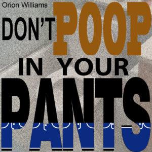 Don't Poop In Your Pants album art